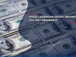 Cadangan Devisa Indonesia Juli 2021 Meningkat